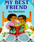 My Best Friend by Pat Hutchins (Paperback, 1995)