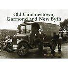 Old Cuminestown Garmond and Byth Lockhart Stenlake Paperback 9781840337181