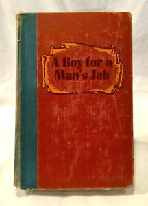 A Boy For A Man's Job by Nina Brown Baker  (1952 1st Edition Hardcover w/o DJ)