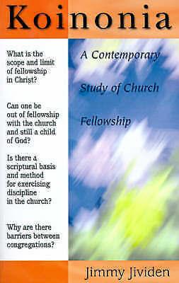 1 of 1 - NEW Koinonia: A Contemporary Study of Church Fellowship by Jimmy Jividen