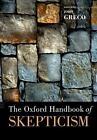 The Oxford Handbook of Skepticism von John Greco (2011, Taschenbuch)