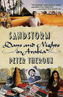 Sandstorms: Days and Nights in Arabia by Peter Theroux (Paperback, 1991)