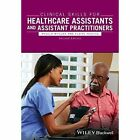 Clinical Skills for Healthcare Assistants and Assistant Practitioners by John Wiley and Sons Ltd (Paperback, 2016)