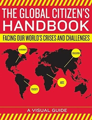 Good, The Global Citizen's Handbook: Facing Our World's Crises and Challenges, W