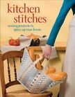 Kitchen stitches: Serving projects to spice up your home by Martingale & Company (Paperback, 2014)