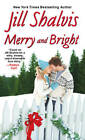 Merry and Bright by Jill Shalvis (Paperback, 2013)