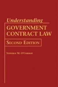 Understanding Government Contract Law by Terrence M. O'Connor #6363