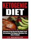 Ketogenic Diet: Discover If You Are on the Right Track by Learning the Biggest Mistakes You Have to Avoid by J D Rockefeller (Paperback / softback, 2015)