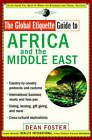 The Global Etiquette Guide to Africa and the Middle East: Everything You Need to Know for Business and Travel Success by Dean Foster (Paperback, 2002)