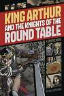 King Arthur and the Knights of the Round Table by Stone Arch Books (Hardback, 2014)