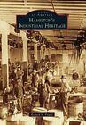 Hamilton's Industrial Heritage by Richard N Piland (Paperback / softback, 2015)