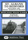 St Albans to Bedford: Including the Hemel Hempstead Branch by Geoff Goslin (Hardback, 2003)