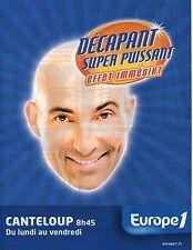 Publicité Advertising 2000 radioEUROPE 1 nicolas canteloup decapant