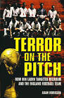 Terror on the Pitch: How Bin Laden Targeted Beckham and the England Football Team by Adam Robinson (Paperback, 2002)