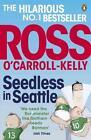 Seedless in Seattle von Ross O'Carroll-Kelly (2016, Taschenbuch)