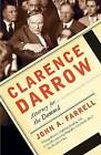 Clarence Darrow: Attorney for the Damned by John A Farrell (Paperback / softback)