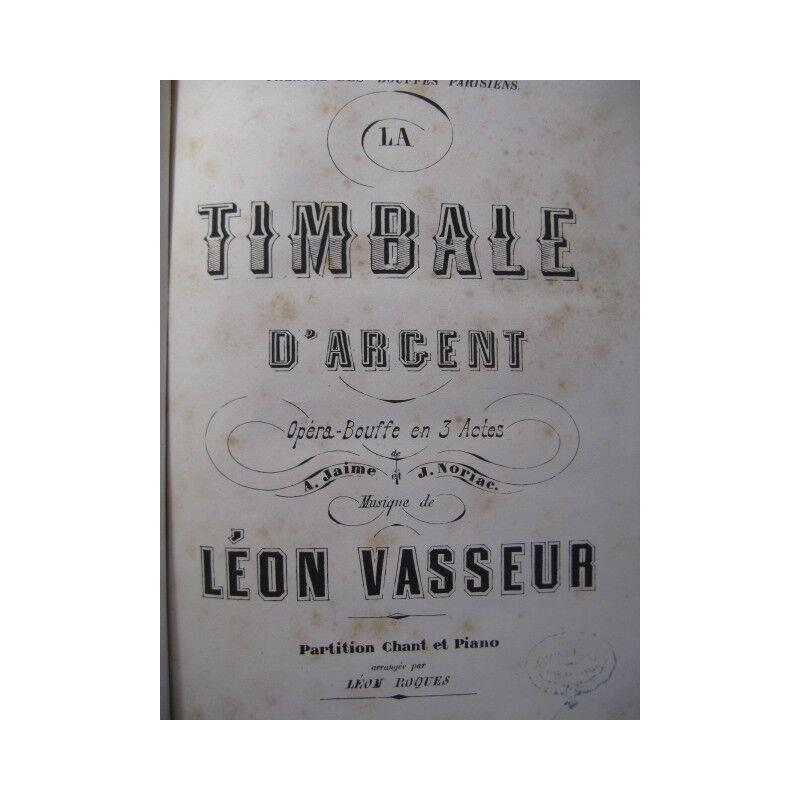 VASSEUR Léon La Timbale d'Argent Opera 1872 partition sheet music score