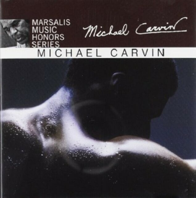 MICHAEL CARVIN - MARSALIS MUSIC HONORS SERIES  CD NEW