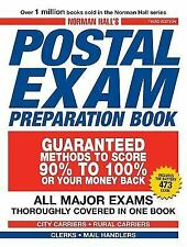 Norman Hall's Postal Exam Preparation Book : Everything You Need to Know... All Major Exams Thoroughly Covered in One Book by Norman Hall (2008, Paperback)