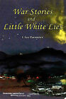 War Stories and Little White Lies by L Lee Parmeter (Paperback / softback, 2010)