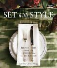Set with Style : Perfect Tables from the Dining Room to the Kitchen by Caroline Clifton-Mogg (2008, Hardcover)