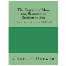The Descent of Man, and Selection in Relation to Sex : In Two Volumes, VOLUME...