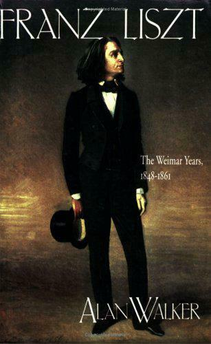 Franz Liszt: The Weimar Jahre, 1848-61 V.2 Von Alan Walker, Neues Buch, Gratis &