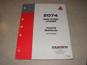 mustang 2074 skid steer loader parts manual catalog list shop rh ebay com Mustang Skid Steer Wiring Diagram Bobcat Skid Steer Parts