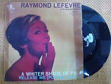 45 GIRI RAYMOND LEFEVRE - A WHITER SHADE OF PALE/REEASE ME - RIVIERA 1967 VG+/GD