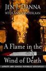 A Flame in the Wind of Death by Jen J Danna, Ann Vanderlaan (Hardback, 2014)