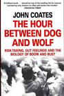 The Hour Between Dog and Wolf von John Coates (2013, Taschenbuch)