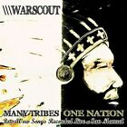 Many Tribes One Nation * by Warscout (CD, Jun-2009, Canyon)