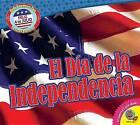 El Dia de La Independencia (Independence Day) by Katie Gillespie (Hardback, 2016)