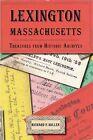 Lexington, Massachusetts: Treasures from Historic Archives by Richard Kollen (Paperback / softback, 2006)