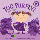 Too Purply! by Jean Reidy (Paperback, 2010)