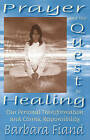 Prayer and the Quest for Healing by Barbara Fiand (Paperback, 1999)