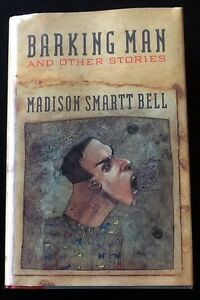 Barking-Man-and-Other-Stories-by-Madison-Smartt-Bell-1990-Hardcover-1st-Ed