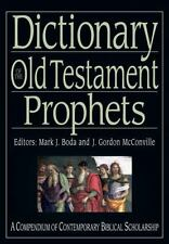 The IVP Bible Dictionary: Dictionary of the Old Testament: Prophets (2012, Hardcover)