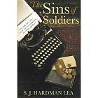 The Sins of Soldiers by S. J. Hardman Lea (Paperback, 2016)