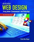 Artistic Web Design Using Adobe® Dreamweaver and Photoshop® : An Introduction by Vickie Ellen Wolper (2010, Paperback, Revised)