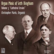 "Pipe Organ Works of Seth Bingham, Vol. 3 ""Cathedral Strains,"" Christopher Marks"