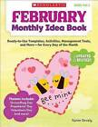February Monthly Idea Book: Ready-To-Use Templates, Activities, Management Tools, and More - For Every Day of the Month by Karen Sevaly (Paperback / softback, 2013)