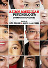 Asian American Psychology: Current Perspectives by Taylor & Francis Inc (Paperback, 2008)