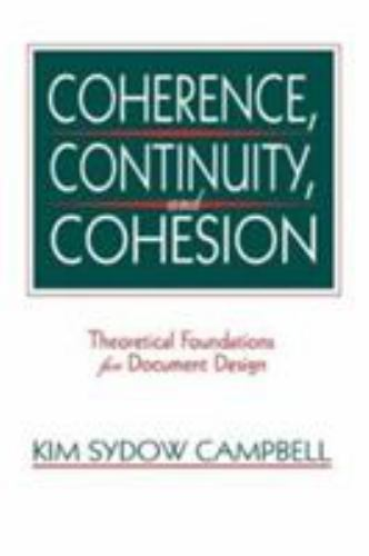 Coherence, Continuity, and Cohesion : Theoretical Foundations for Document...
