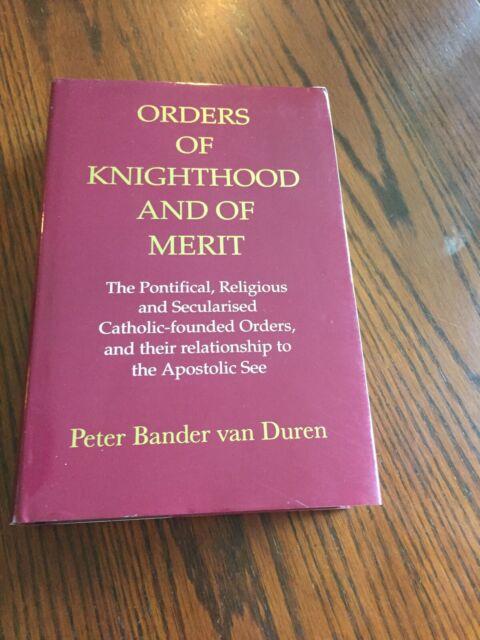 ORDERS OF KNIGHTHOOD AND OF MERIT PETER BANDER VAN DUREN 1995 HARDCOVER W/ DUSTJ