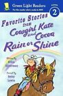 Favorite Stories from Cowgirl Kate and Cocoa: Rain or Shine by Erica Silverman (Hardback, 2013)