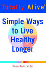 Totally Alive: Simple Ways to Live Healthy Longer by Sharon Redd (Paperback / softback, 2005)