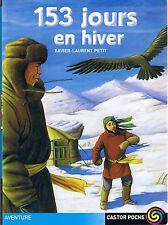 153 jours en hiver * Xavier Laurent PETIT  * Castor poche * book french Mongolie