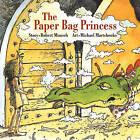 The Paper Bag Princess by Robert Munsch (Board book, 2009)