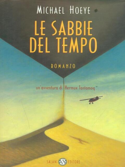 LE SABBIE DEL TEMPO  HOEYE MICHAEL SALANI 2003